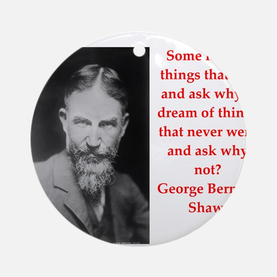 george bernard shaw quote Ornament (Round)