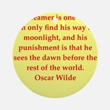 oscar wilde quote Ornament (Round)