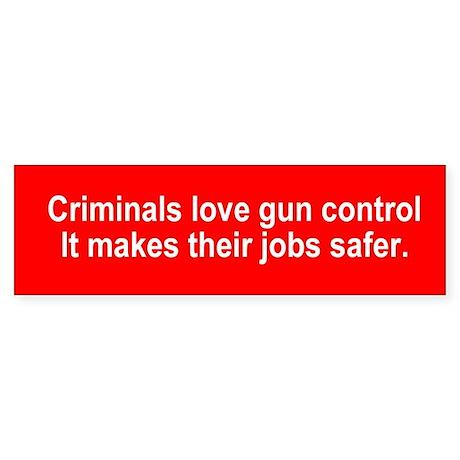 Criminals love gun control