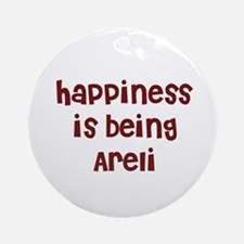 happiness is being Areli Ornament (Round)