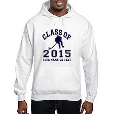 Class Of 2015 Hockey Hoodie