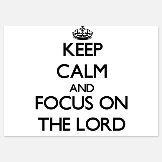 Keep Calm by focusing on The Lord Invitations