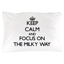 Keep Calm by focusing on The Milky Way Pillow Case