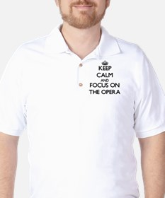 Keep Calm by focusing on The Opera Golf Shirt