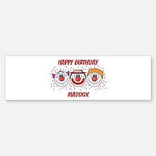 Happy Birthday MADDOX (clowns Bumper Bumper Bumper Sticker