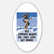 Old Surfers Never Die Oval Decal