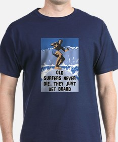 Old Surfers Never Die T-Shirt