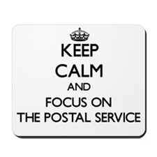 Keep Calm by focusing on The Postal Serv Mousepad