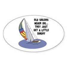 Old Sailors Never Die Oval Decal