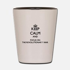 Keep Calm by focusing on The Revolution Shot Glass