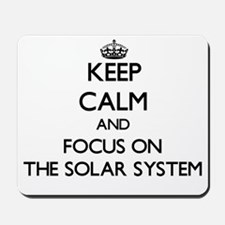 Keep Calm by focusing on The Solar Syste Mousepad