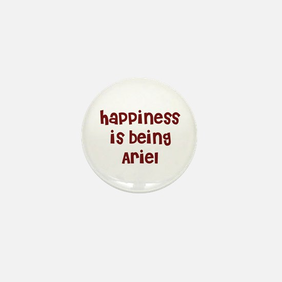 happiness is being Ariel Mini Button