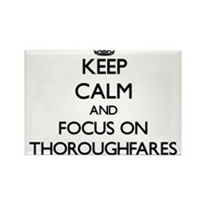 Keep Calm by focusing on Thoroughfares Magnets