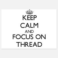 Keep Calm by focusing on Thread Invitations