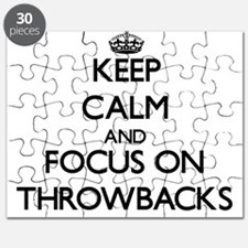 Keep Calm by focusing on Throwbacks Puzzle