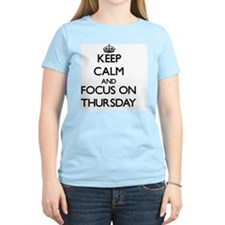 Keep Calm by focusing on Thursday T-Shirt