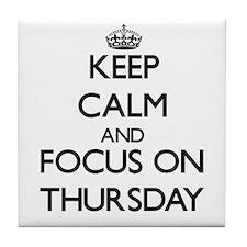 Keep Calm by focusing on Thursday Tile Coaster