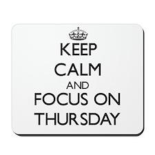 Keep Calm by focusing on Thursday Mousepad
