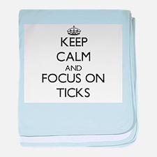 Keep Calm by focusing on Ticks baby blanket