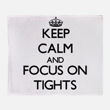 Keep Calm by focusing on Tights Throw Blanket