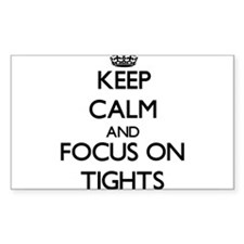 Keep Calm by focusing on Tights Decal