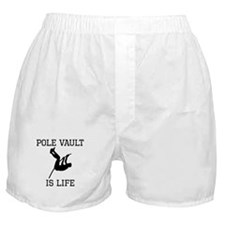 Pole Vault Is Life Boxer Shorts
