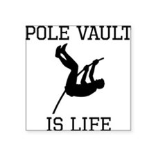 Pole Vault Is Life Sticker