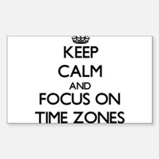 Keep Calm by focusing on Time Zones Decal