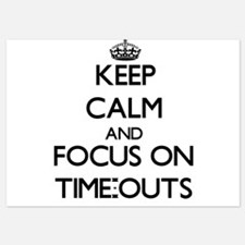 Keep Calm by focusing on Time-Outs Invitations