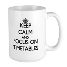 Keep Calm by focusing on Timetables Mugs