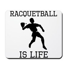 Racquetball Is Life Mousepad