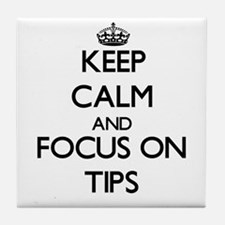 Keep Calm by focusing on Tips Tile Coaster