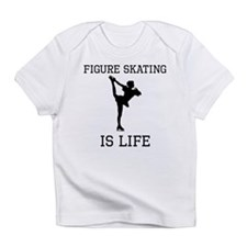 Figure Skating Is Life Infant T-Shirt