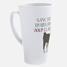 Save The Drama For Your Llama 17 oz Latte Mug