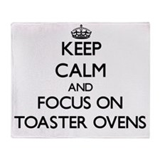 Keep Calm by focusing on Toaster Ove Throw Blanket