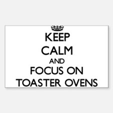 Keep Calm by focusing on Toaster Ovens Decal