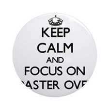 Keep Calm by focusing on Toaster Ornament (Round)