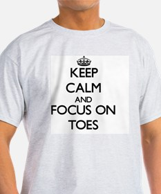 Keep Calm by focusing on Toes T-Shirt