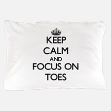Keep Calm by focusing on Toes Pillow Case