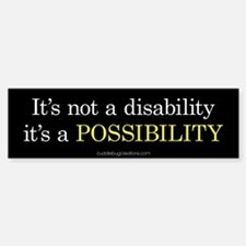 Disability Possibility - Bumper Bumper Bumper Sticker