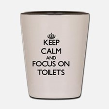 Keep Calm by focusing on Toilets Shot Glass