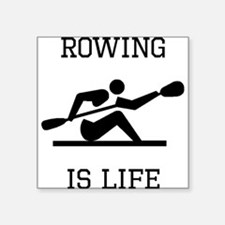 Rowing Is Life Sticker