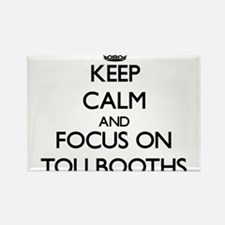 Keep Calm by focusing on Tollbooths Magnets