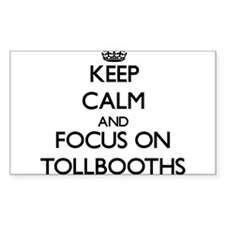 Keep Calm by focusing on Tollbooths Decal