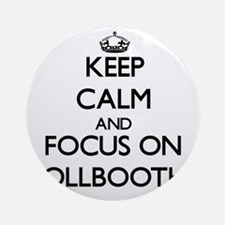 Keep Calm by focusing on Tollboot Ornament (Round)