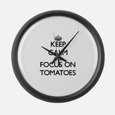 Keep Calm by focusing on Tomatoes Large Wall Clock