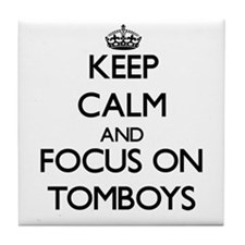 Keep Calm by focusing on Tomboys Tile Coaster