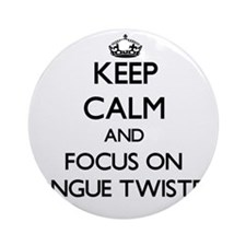Keep Calm by focusing on Tongue T Ornament (Round)