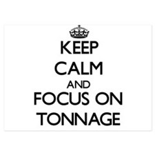 Keep Calm by focusing on Tonnage Invitations