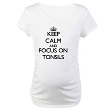 Keep Calm by focusing on Tonsils Shirt